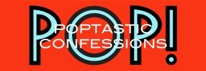 PoptasticConfessions